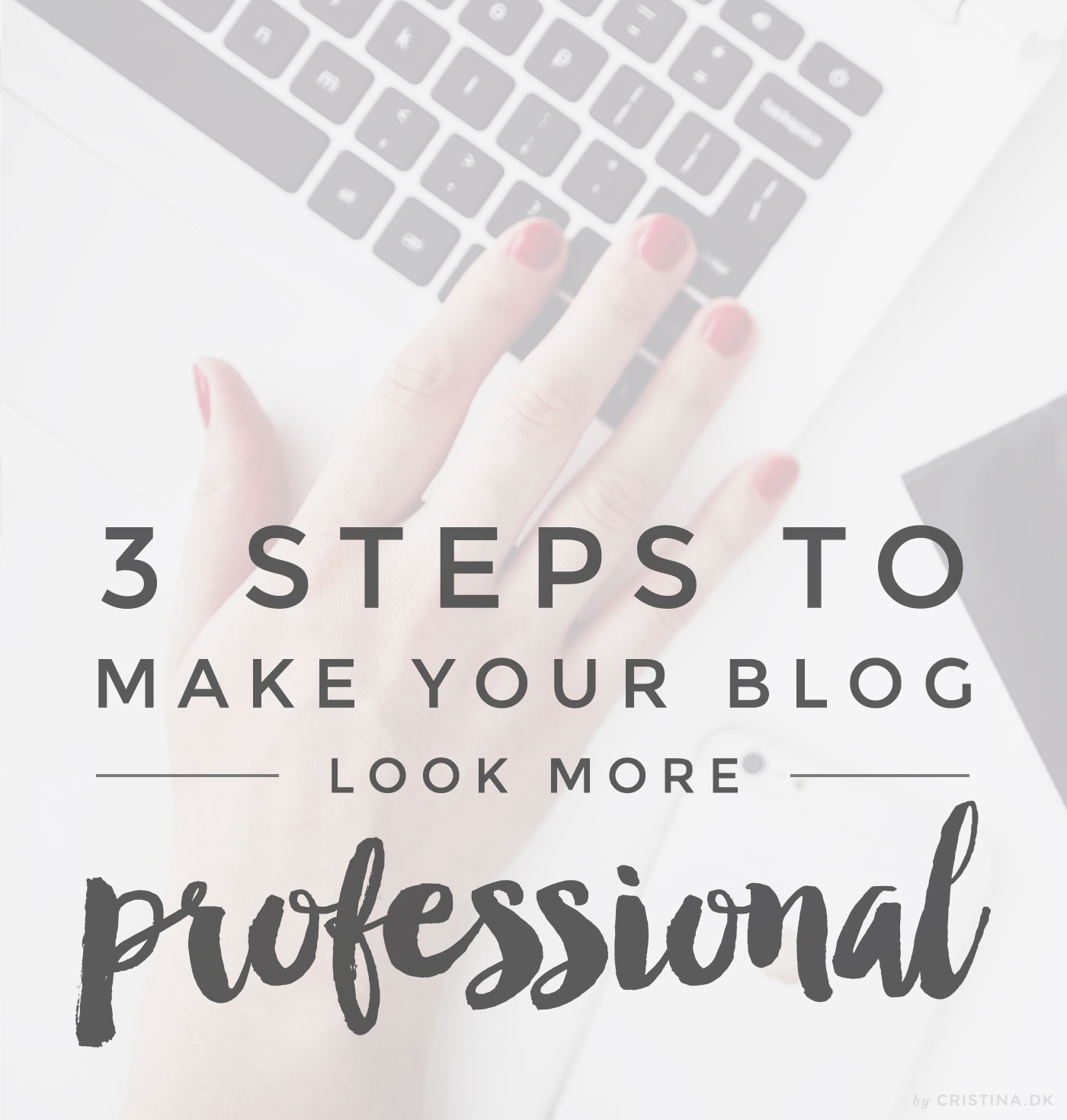 3 steps to a more professional blog